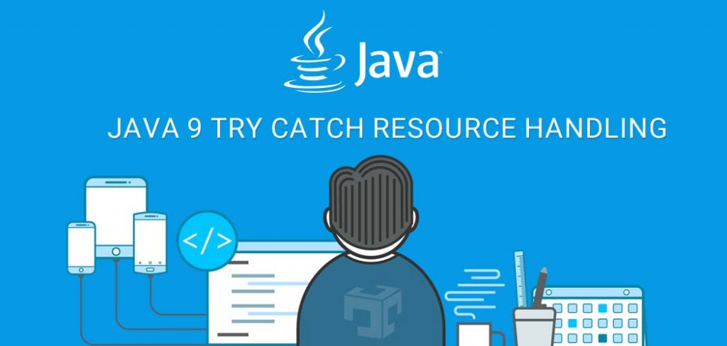 Java 9 try catch resource handling