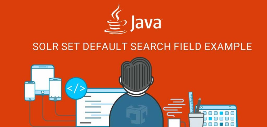 Solr Set Default Search Field Example