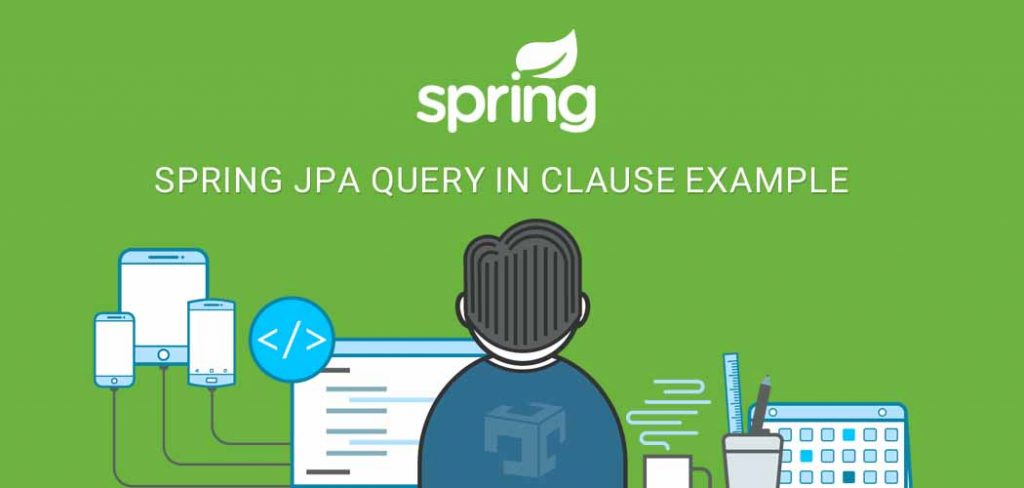 Spring JPA query IN clause example