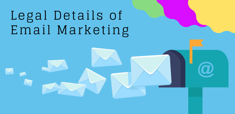 Legal Details of Email Marketing