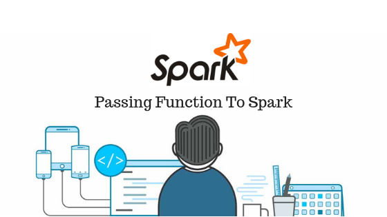 Passing Function To Spark