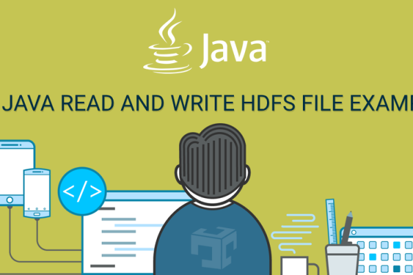 JAVA READ WRITE HDFS FILE EXAMPLE