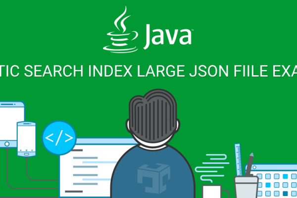 ELASTIC SEARCH INDEX LARGE JSON FILE EXAMPLE